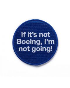 If It's Not Boeing I'm Not Going! Patch