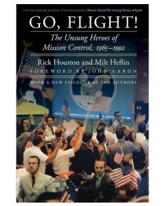 GO, FLIGHT!: The Unsung Heroes of Mission Control