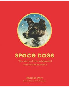 Space Dogs: Celebrated Canine Cosmonauts