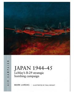 Japan 1944-45: LeMay's Strategic Bombing Campaign