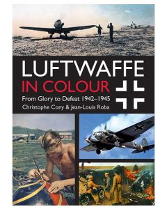 Luftwaffe in Colour: From Glory to Defeat