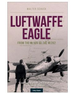 Luftwaffe Eagle: From the Me 109 to the Me 262