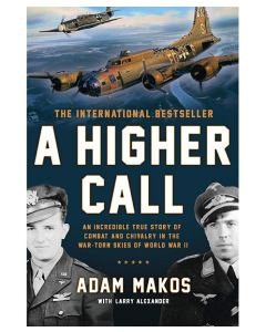 A Higher Call An Incredible True Story of Combat