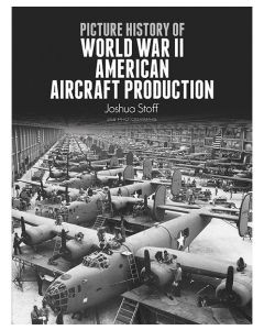 Picture History WWII American Aircraft Production