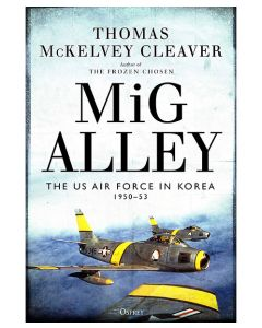 MiG Alley: The US Air Force in Korea 1950-53