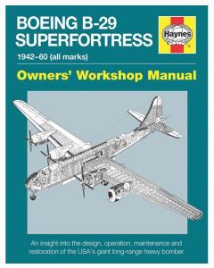 Boeing B-29 Superfprtress Owners' Workshop Manual