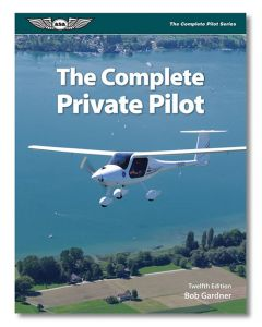 The Complete Private Pilot Textbook