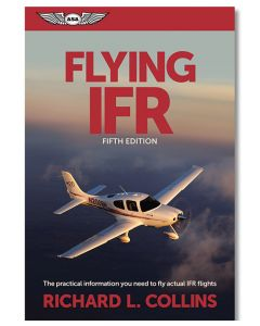 Flying IFR The Practical Information You Need