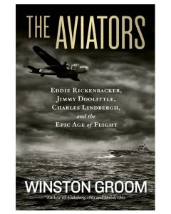 The Aviators: Eddie Rickenbacker, Jimmy Doolittle