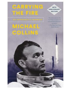 Carrying the Fire An Astronaut's Journeys