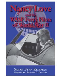 Nancy Love and the WASP Ferry Pilots of WWII