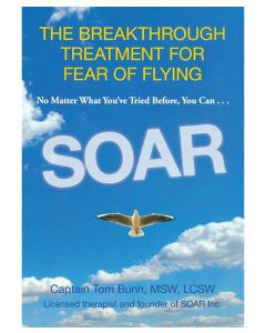 SOAR The Breakthrough Treatment for Fear of Flying