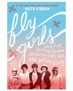 Fly Girls How Five Daring Women Defied All Odds