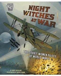 Night Witches at War: The Soviet Women Pilots