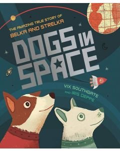 Dogs in Space: Belka and Strelka