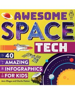Awesome Space Tech: 40 Amazing Infographics