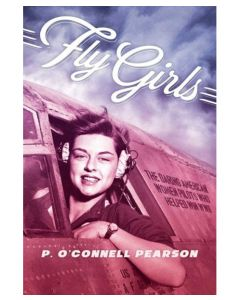 Fly Girls: Daring Women Pilots WWII