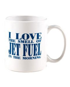 I Love the Smell of Jet Fuel in the Morning Mug