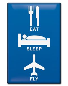Eat-Sleep-Fly Fridge Magnet