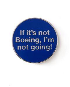 If It's Not Boeing Lapel Pin