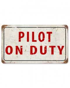 Red and White Pilot on Duty Metal Sign