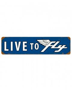 Live to Fly Metal Sign