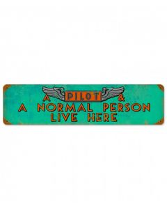 A Pilot and A Normal Person Live Here Metal Sign