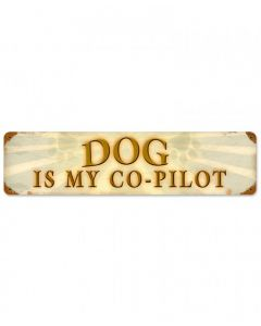 Dog is My Co-Pilot Metal Sign