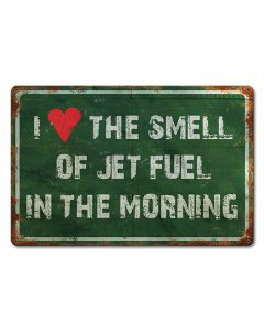 I Heart The Smell of Jet Fuel In The Morning Sign