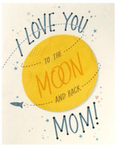 I Love You to the Moon & Back Mom Handcraft Card