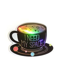 I Need My Space Holographic Sticker